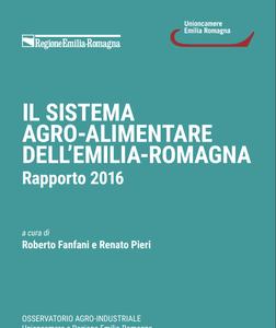 Il sistema agroalimentare dell'Emilia-Romagna. Edizione 2016