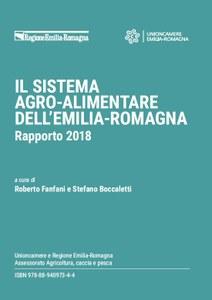 Il sistema agro-alimentare dell'Emilia-Romagna. Rapporto 2018.