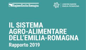 Il sistema agro-alimentare dell'Emilia-Romagna. Rapporto 2019.