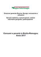 Consumi e povertà in Emilia-Romagna. Anno 2017
