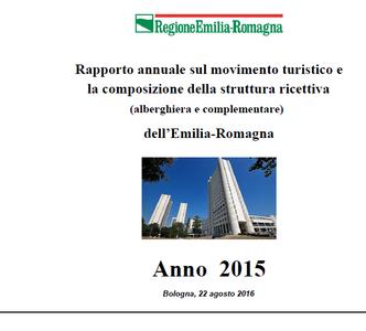 Rapporto annuale sul movimento turistico e  la composizione della struttura ricettiva (alberghiera e complementare) dell'Emilia-Romagna. Anno 2015