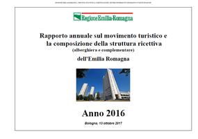 Rapporto annuale sul movimento turistico e  la composizione della struttura ricettiva (alberghiera e complementare) dell'Emilia-Romagna. Anno 2016