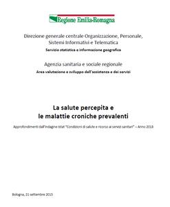 """La salute percepita e le malattie croniche prevalenti.  Approfondimenti dall'indagine Istat """"Condizioni di salute e ricorso ai servizi sanitari"""" – Anno 2013"""